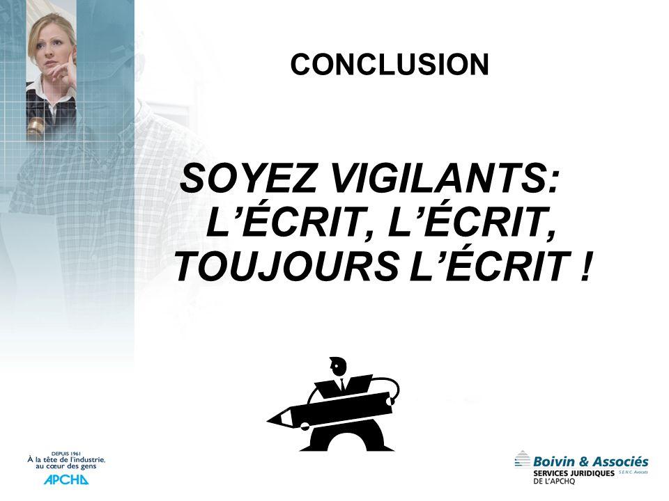CONCLUSION SOYEZ VIGILANTS: LÉCRIT, LÉCRIT, TOUJOURS LÉCRIT !