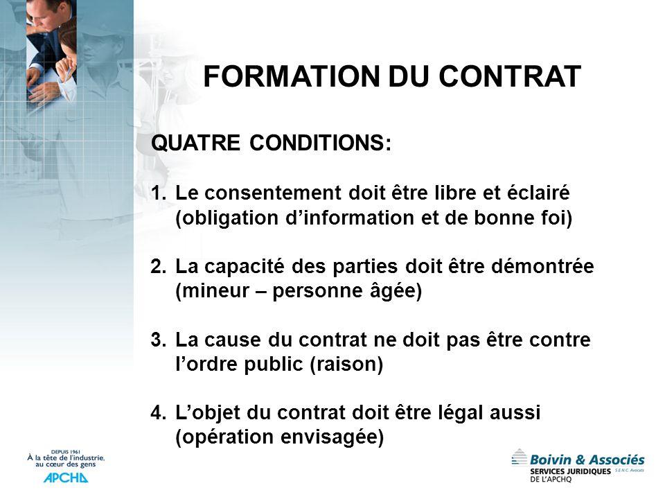 FORMATION DU CONTRAT QUATRE CONDITIONS: 1.Le consentement doit être libre et éclairé (obligation dinformation et de bonne foi) 2.La capacité des parti