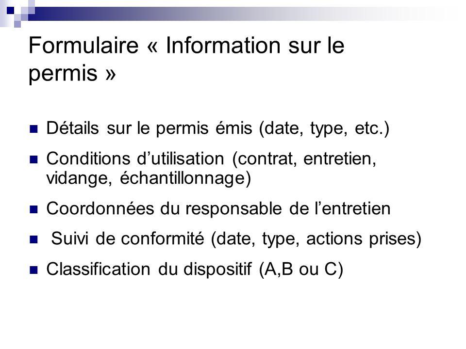 Formulaire « Information sur le permis » Détails sur le permis émis (date, type, etc.) Conditions dutilisation (contrat, entretien, vidange, échantill