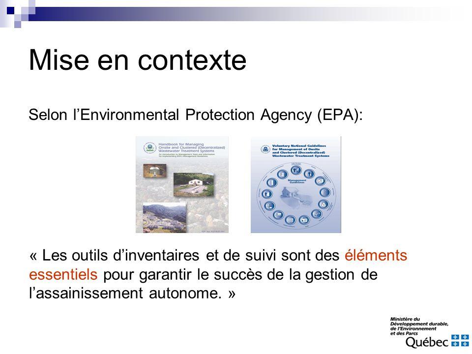 Mise en contexte Selon lEnvironmental Protection Agency (EPA): « Les outils dinventaires et de suivi sont des éléments essentiels pour garantir le suc
