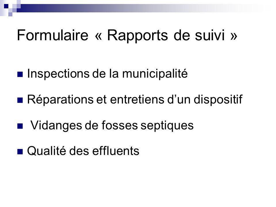 Formulaire « Rapports de suivi » Inspections de la municipalité Réparations et entretiens dun dispositif Vidanges de fosses septiques Qualité des effl