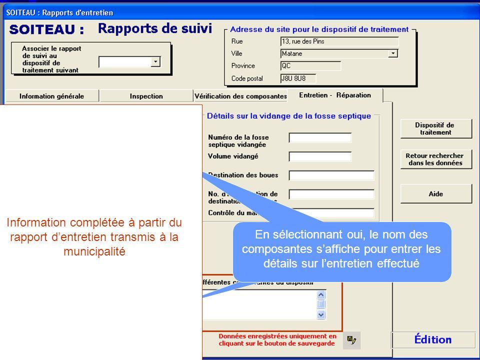 En sélectionnant oui, le nom des composantes saffiche pour entrer les détails sur lentretien effectué Information complétée à partir du rapport dentre