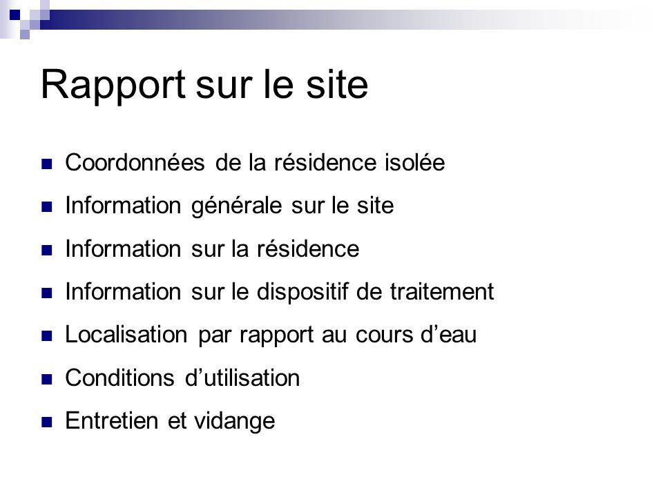 Rapport sur le site Coordonnées de la résidence isolée Information générale sur le site Information sur la résidence Information sur le dispositif de