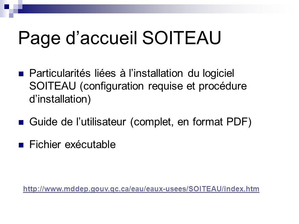 Page daccueil SOITEAU Particularités liées à linstallation du logiciel SOITEAU (configuration requise et procédure dinstallation) Guide de lutilisateu