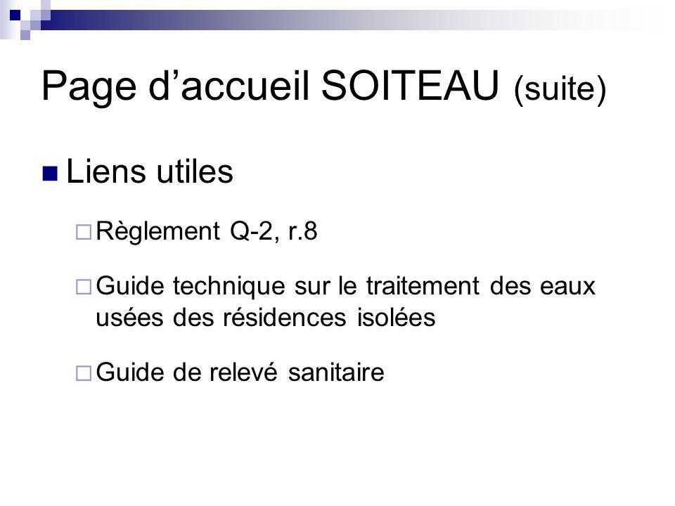 Page daccueil SOITEAU (suite) Liens utiles Règlement Q-2, r.8 Guide technique sur le traitement des eaux usées des résidences isolées Guide de relevé