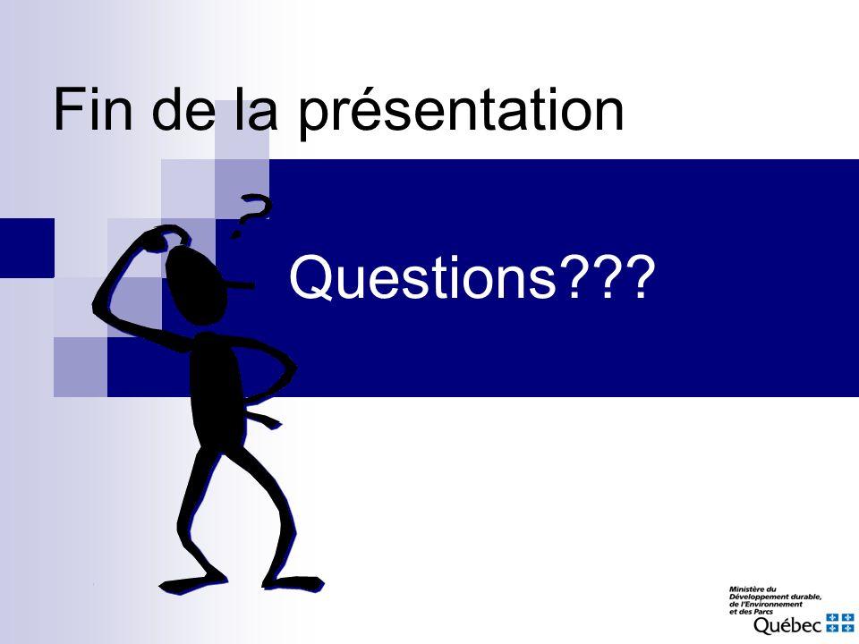Questions??? Fin de la présentation
