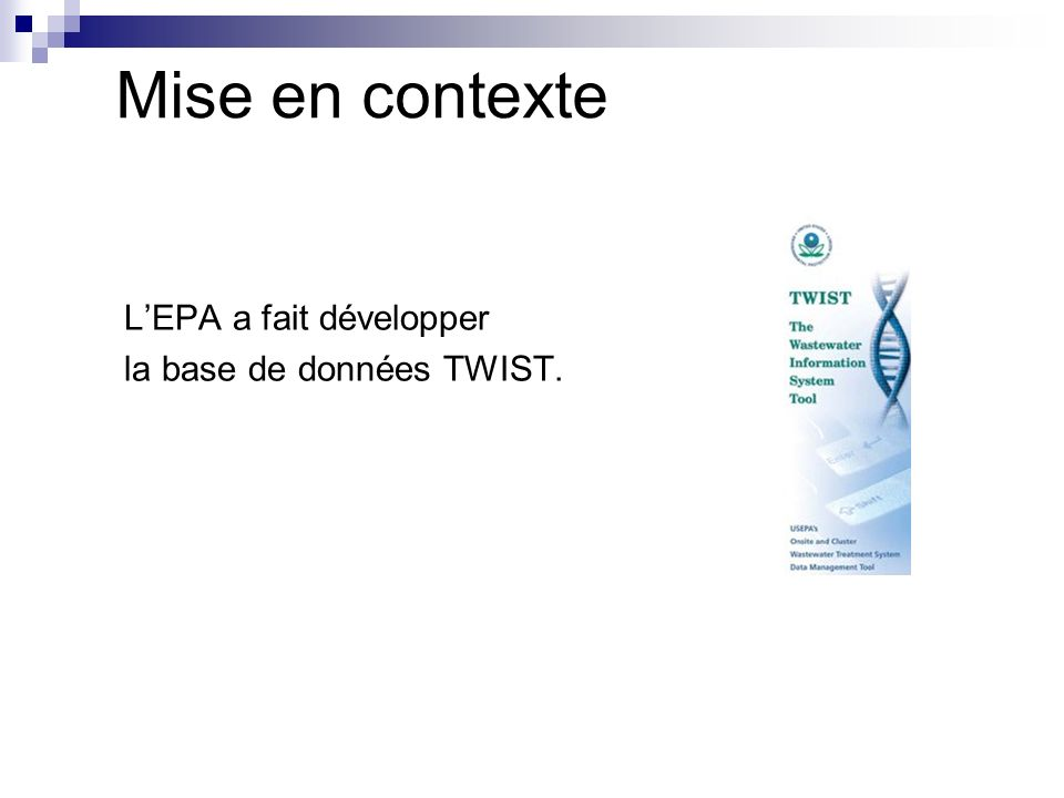 LEPA a fait développer la base de données TWIST. Mise en contexte