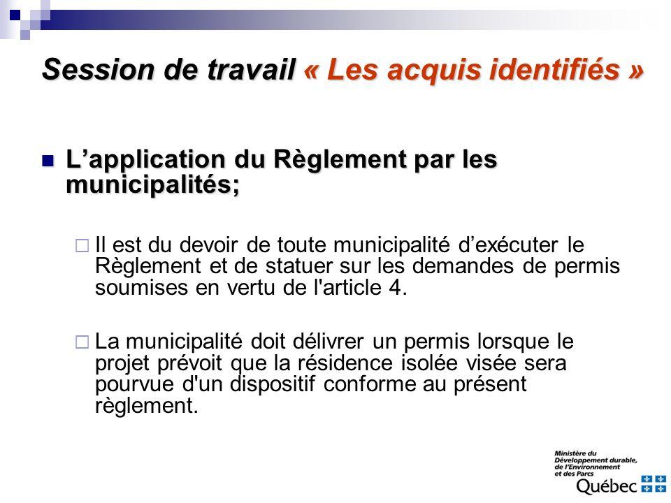 Session de travail « Les acquis identifiés » Lapplication du Règlement par les municipalités; Lapplication du Règlement par les municipalités; Il est