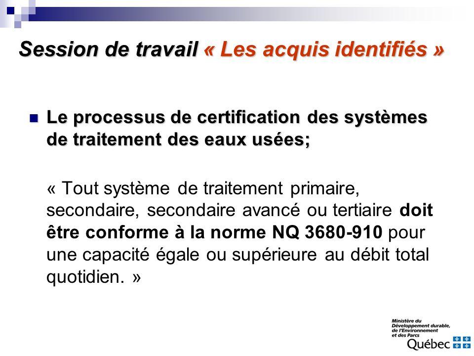 Session de travail « Les acquis identifiés » Le processus de certification des systèmes de traitement des eaux usées; Le processus de certification de