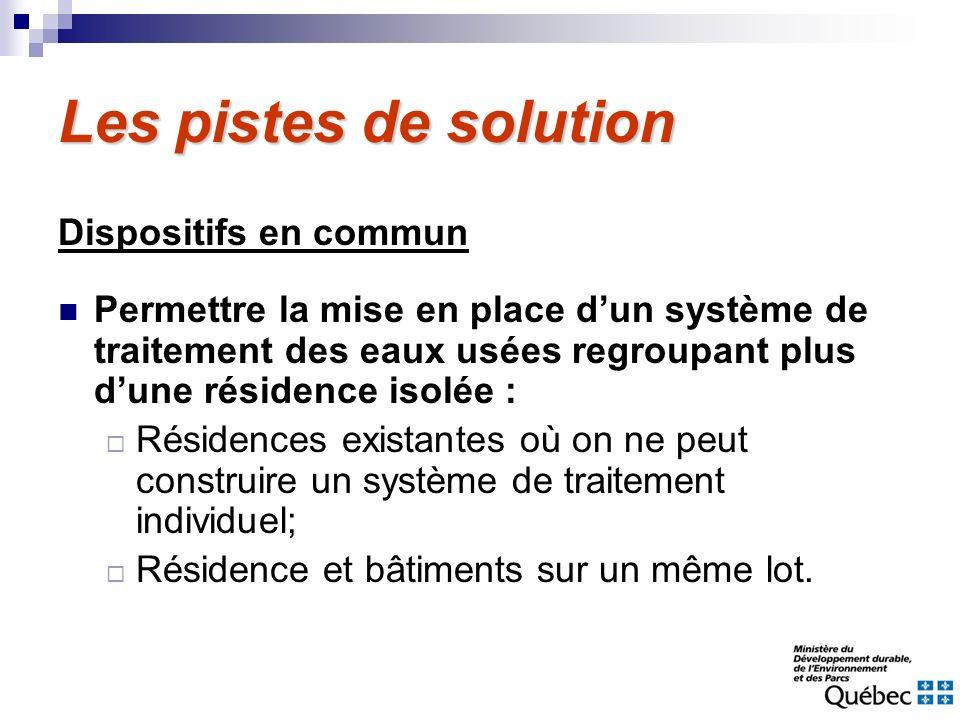 Dispositifs en commun Permettre la mise en place dun système de traitement des eaux usées regroupant plus dune résidence isolée : Résidences existante