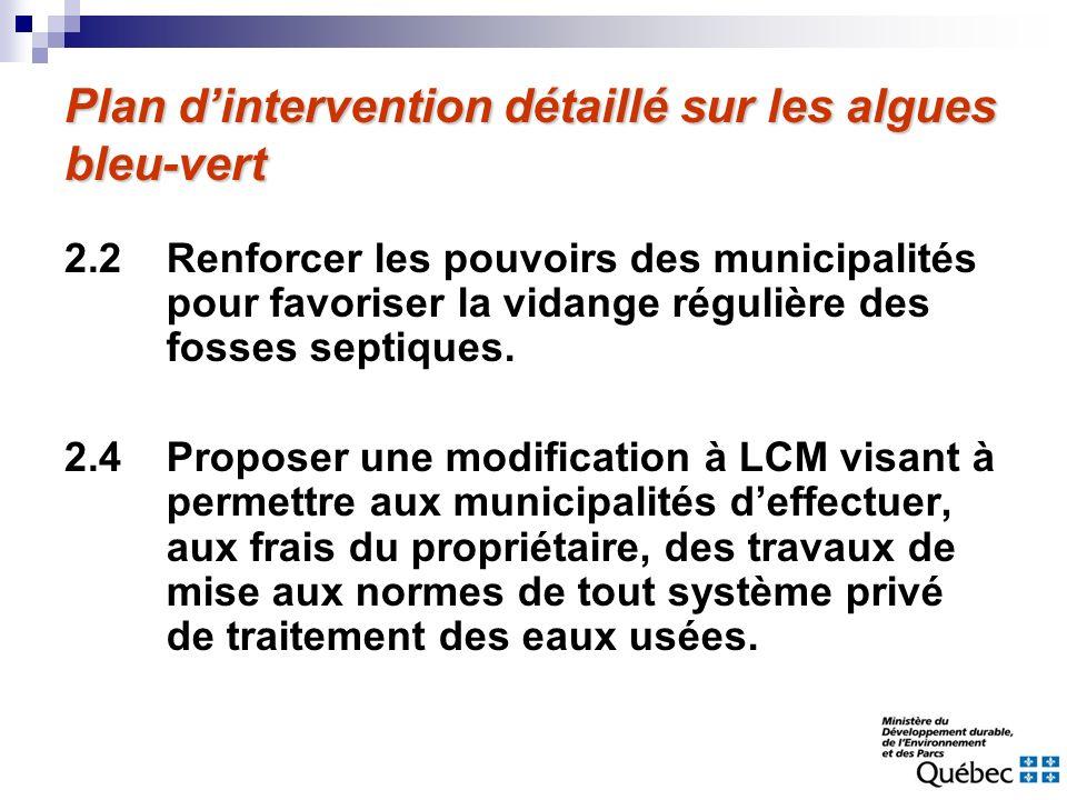 Plan dintervention détaillé sur les algues bleu-vert 2.2 2.4 Renforcer les pouvoirs des municipalités pour favoriser la vidange régulière des fosses s