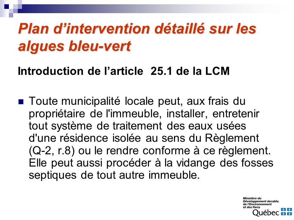 Plan dintervention détaillé sur les algues bleu-vert Introduction de larticle 25.1 de la LCM Toute municipalité locale peut, aux frais du propriétaire