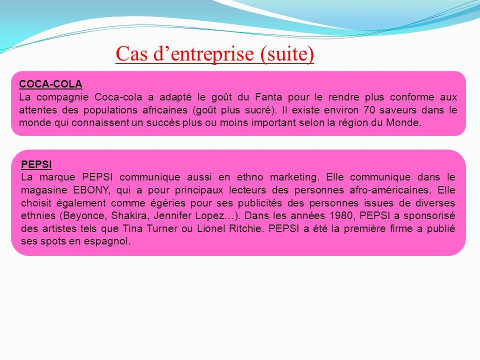 Cas dentreprise (suite) COCA-COLA La compagnie Coca-cola a adapté le goût du Fanta pour le rendre plus conforme aux attentes des populations africaine