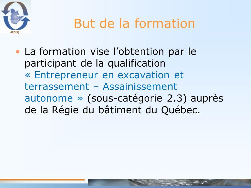 But de la formation La formation vise lobtention par le participant de la qualification « Entrepreneur en excavation et terrassement – Assainissement