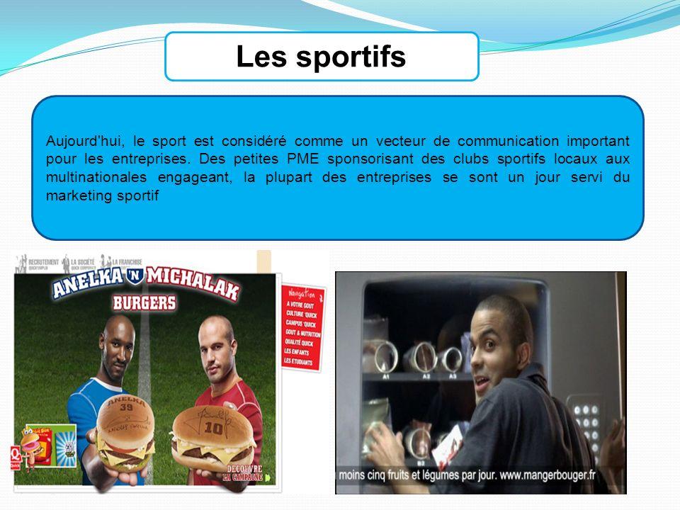 Les sportifs Aujourd hui, le sport est considéré comme un vecteur de communication important pour les entreprises.