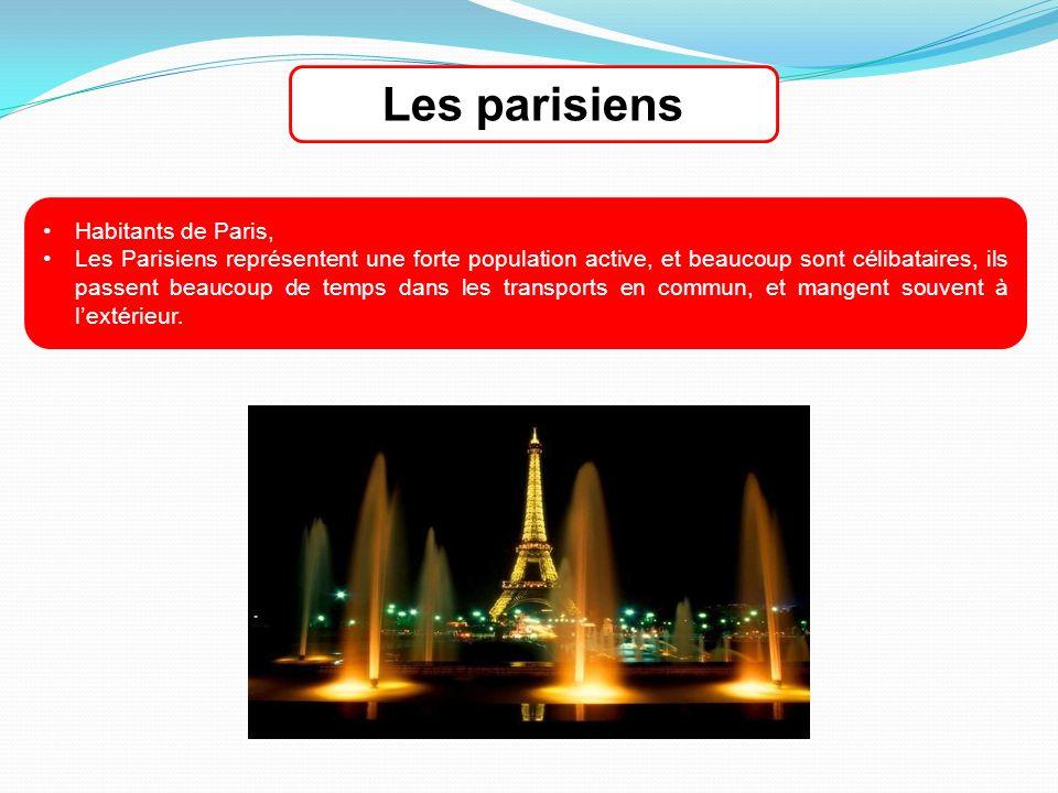 Habitants de Paris, Les Parisiens représentent une forte population active, et beaucoup sont célibataires, ils passent beaucoup de temps dans les transports en commun, et mangent souvent à lextérieur.