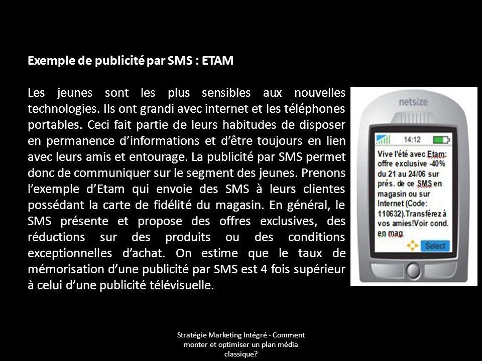 Stratégie Marketing Intégré - Comment monter et optimiser un plan média classique? Exemple de publicité par SMS : ETAM Les jeunes sont les plus sensib