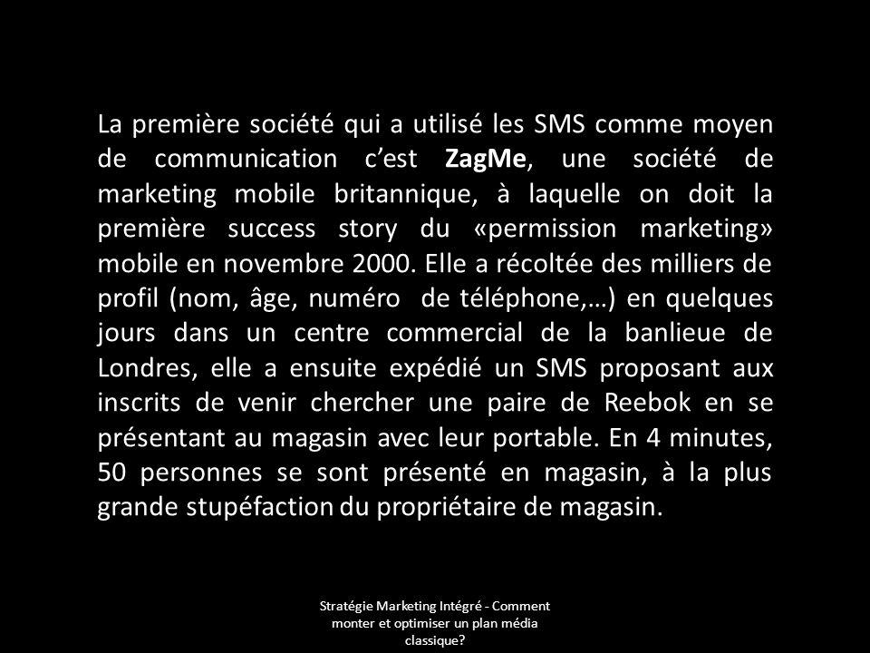 Stratégie Marketing Intégré - Comment monter et optimiser un plan média classique? La première société qui a utilisé les SMS comme moyen de communicat