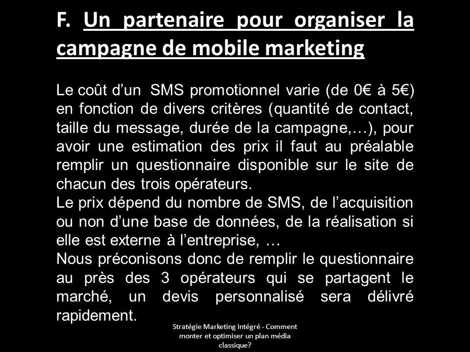 Stratégie Marketing Intégré - Comment monter et optimiser un plan média classique? F. Un partenaire pour organiser la campagne de mobile marketing Le