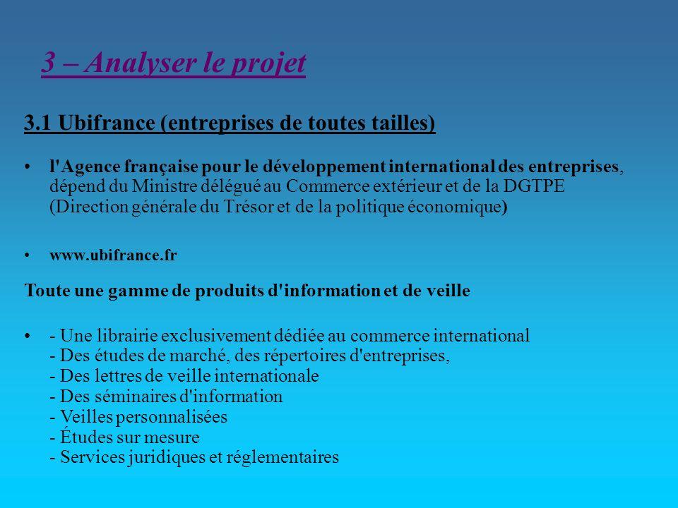 3.1 Ubifrance (entreprises de toutes tailles) l'Agence française pour le développement international des entreprises, dépend du Ministre délégué au Co