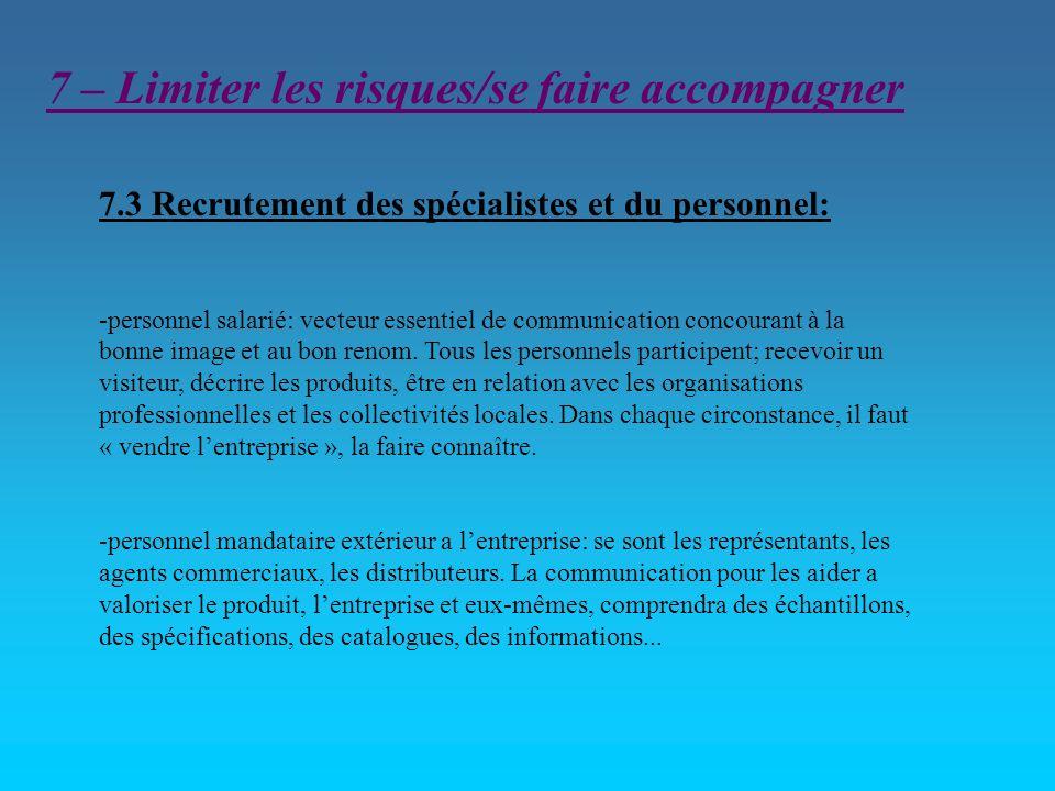 7.3 Recrutement des spécialistes et du personnel: -personnel salarié: vecteur essentiel de communication concourant à la bonne image et au bon renom.