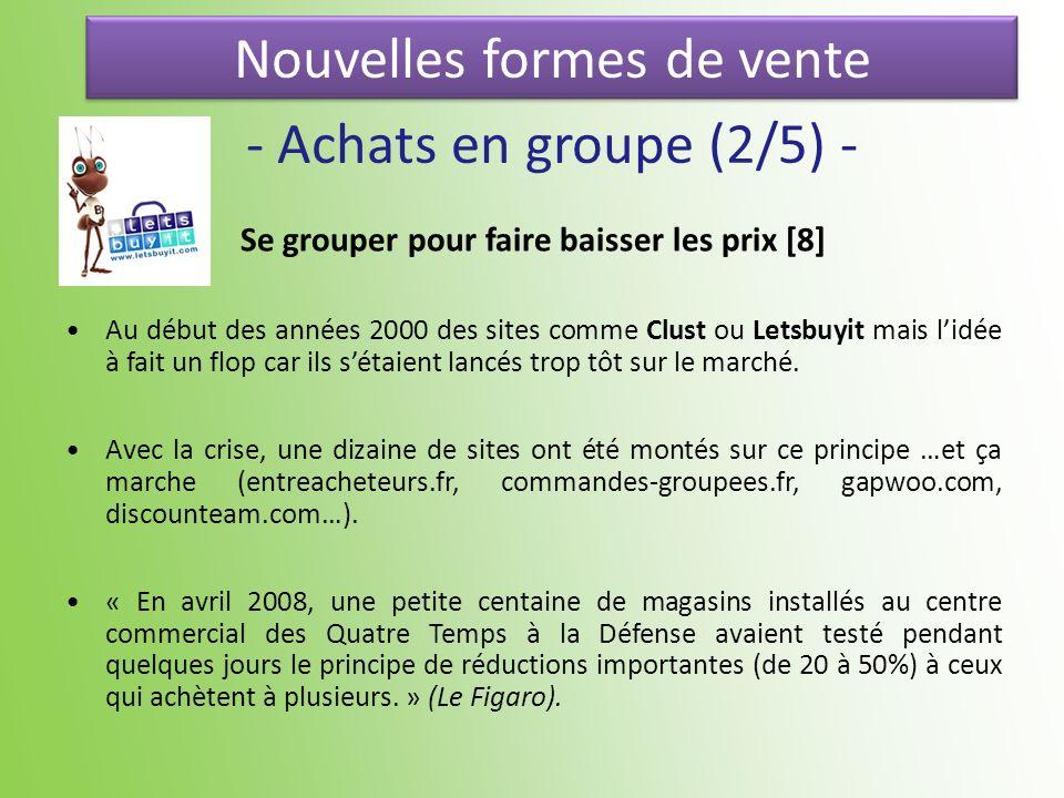 Nouvelles formes de vente - Achats en groupe (2/5) - Se grouper pour faire baisser les prix [8] Au début des années 2000 des sites comme Clust ou Lets