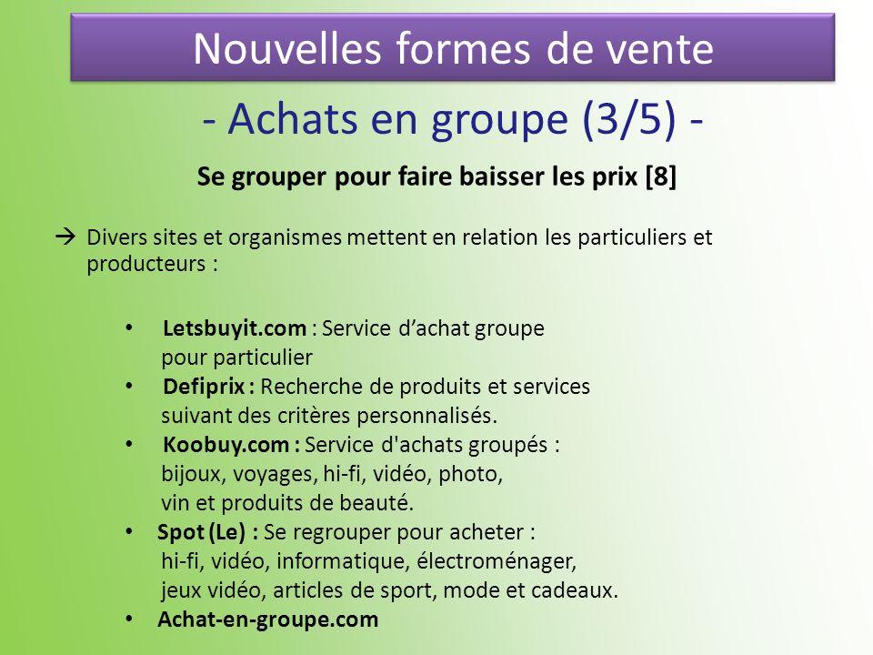 Nouvelles formes de vente - Achats en groupe (3/5) - Se grouper pour faire baisser les prix [8] Divers sites et organismes mettent en relation les par