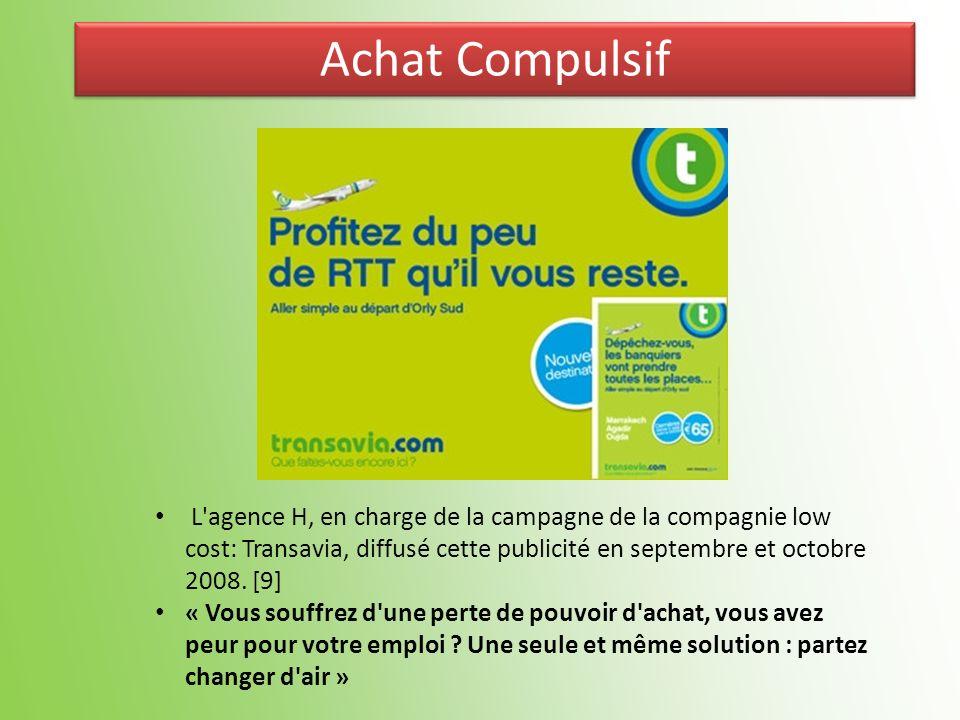 L'agence H, en charge de la campagne de la compagnie low cost: Transavia, diffusé cette publicité en septembre et octobre 2008. [9] « Vous souffrez d'