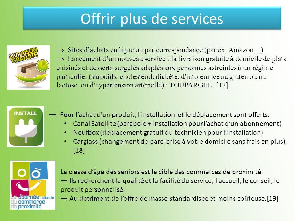 Offrir plus de services Pour lachat dun produit, linstallation et le déplacement sont offerts. Canal Satellite (parabole + installation pour lachat du