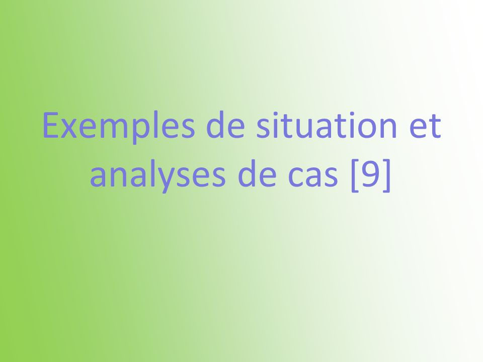 Exemples de situation et analyses de cas [9]