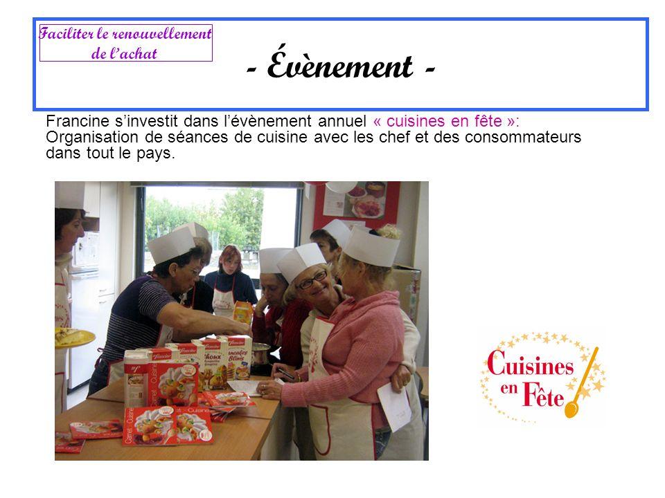 Francine sinvestit dans lévènement annuel « cuisines en fête »: Organisation de séances de cuisine avec les chef et des consommateurs dans tout le pay