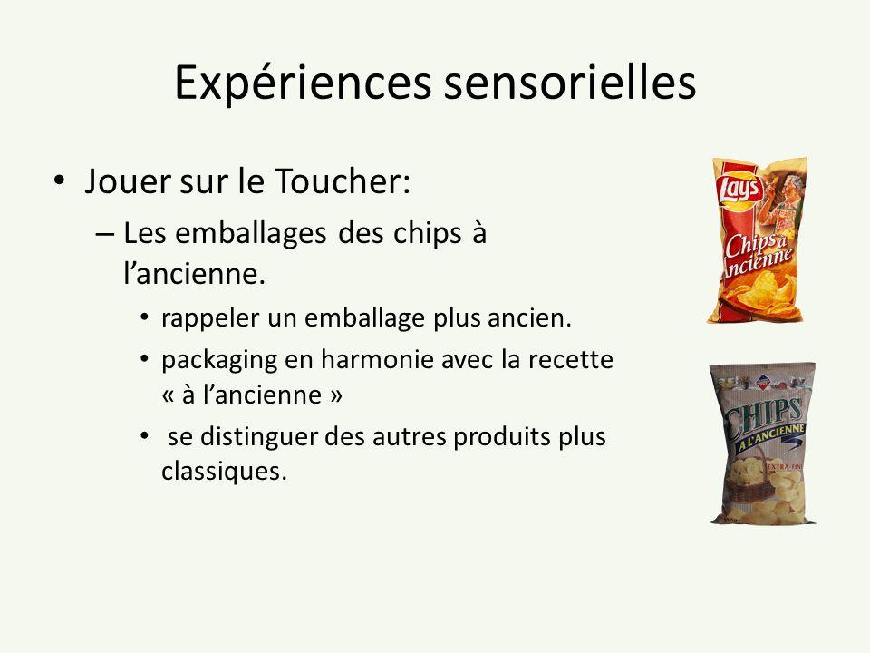 Expériences sensorielles Jouer sur le Toucher: – Les emballages des chips à lancienne. rappeler un emballage plus ancien. packaging en harmonie avec l