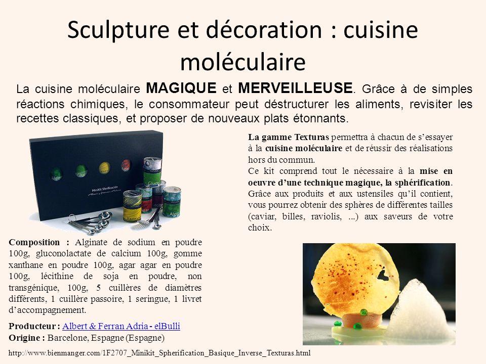 Sculpture et décoration : cuisine moléculaire http://www.bienmanger.com/1F2707_Minikit_Spherification_Basique_Inverse_Texturas.html Composition : Algi
