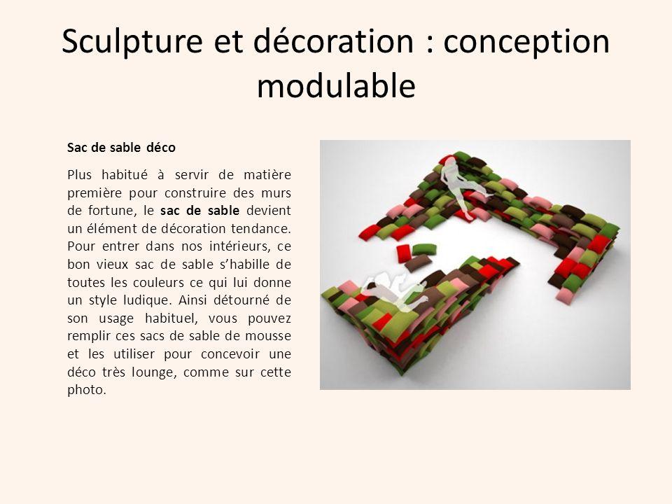 Sculpture et décoration : conception modulable Sac de sable déco Plus habitué à servir de matière première pour construire des murs de fortune, le sac