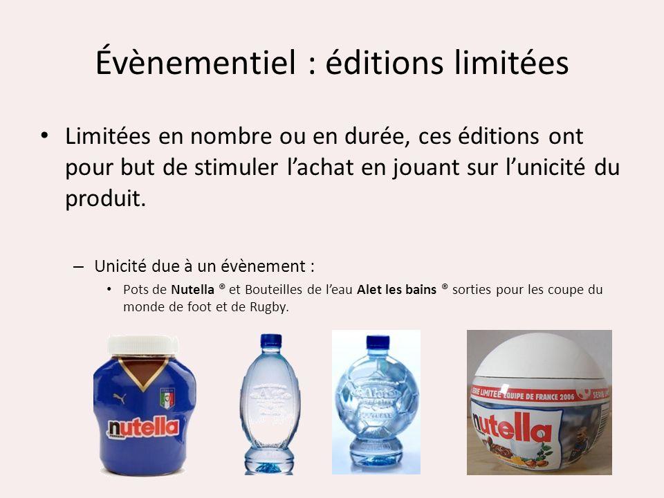 Évènementiel : éditions limitées Limitées en nombre ou en durée, ces éditions ont pour but de stimuler lachat en jouant sur lunicité du produit. – Uni