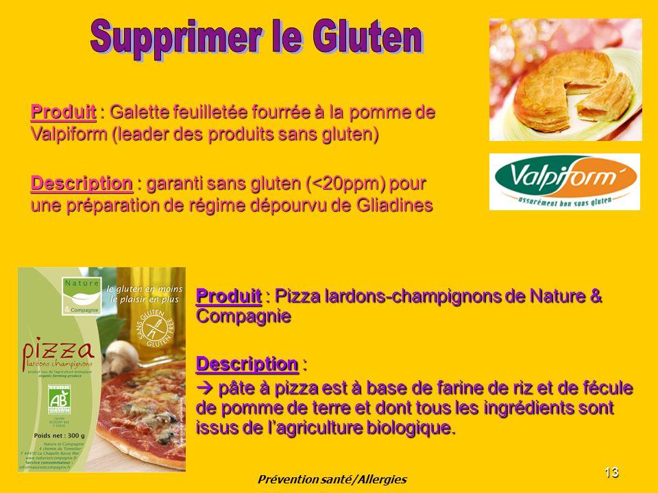 13 Produit : Pizza lardons-champignons de Nature & Compagnie Description : pâte à pizza est à base de farine de riz et de fécule de pomme de terre et