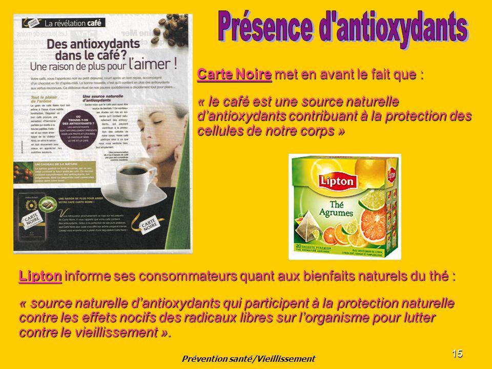 15 Carte Noire met en avant le fait que : « le café est une source naturelle dantioxydants contribuant à la protection des cellules de notre corps » j
