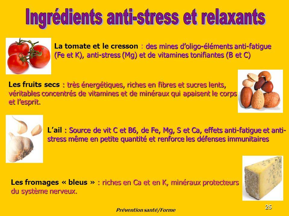 25 des mines doligo-éléments anti-fatigue (Fe et K), anti-stress (Mg) et de vitamines tonifiantes (B et C) La tomate et le cresson : des mines doligo-