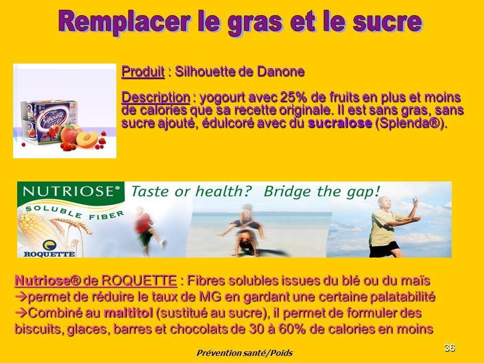 36 Nutriose® de ROQUETTE : Fibres solubles issues du blé ou du maïs permet de réduire le taux de MG en gardant une certaine palatabilité Combiné au ma
