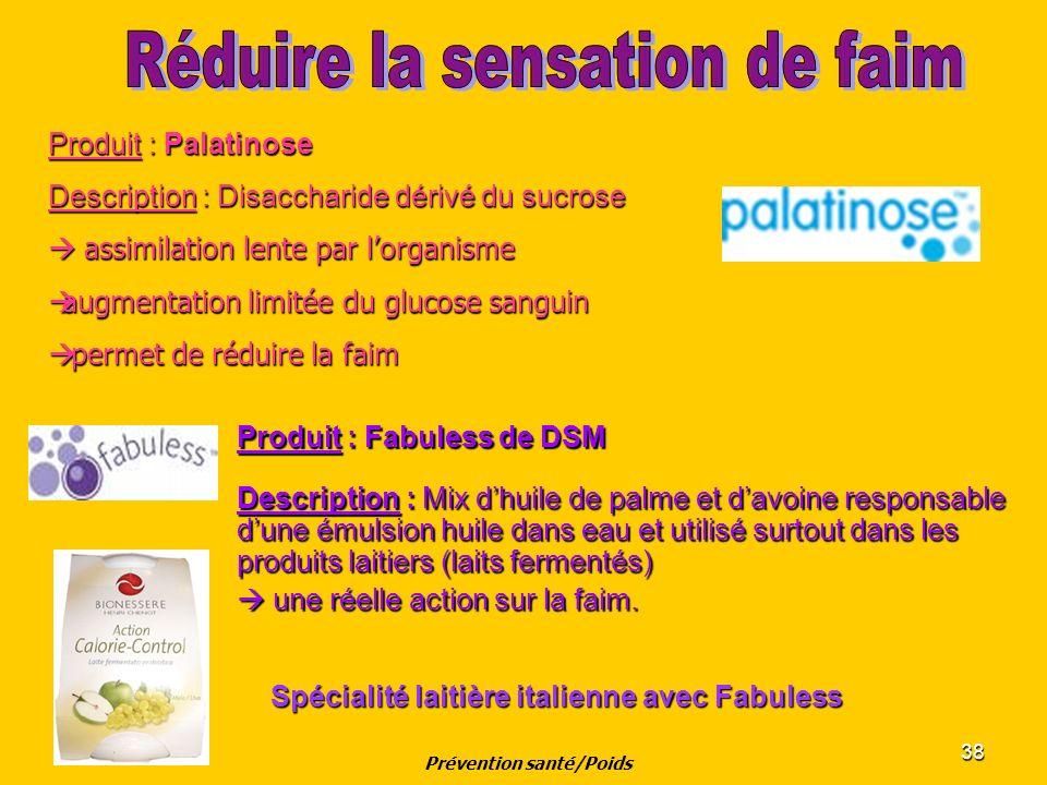 38 Produit : Fabuless de DSM Description : Mix dhuile de palme et davoine responsable dune émulsion huile dans eau et utilisé surtout dans les produit