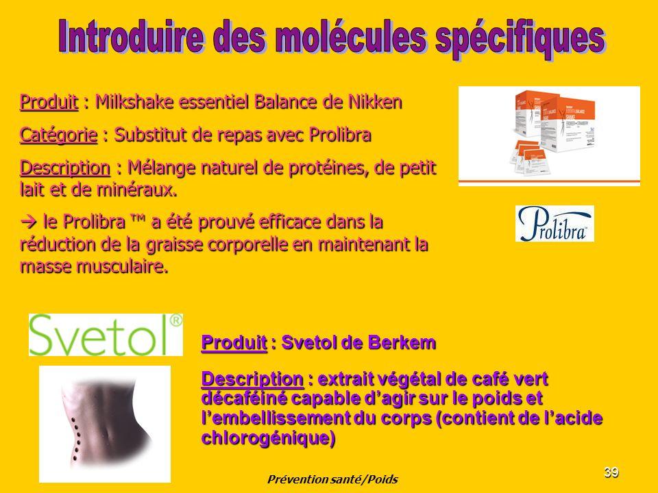 39 Produit : Svetol de Berkem Description : extrait végétal de café vert décaféiné capable dagir sur le poids et lembellissement du corps (contient de