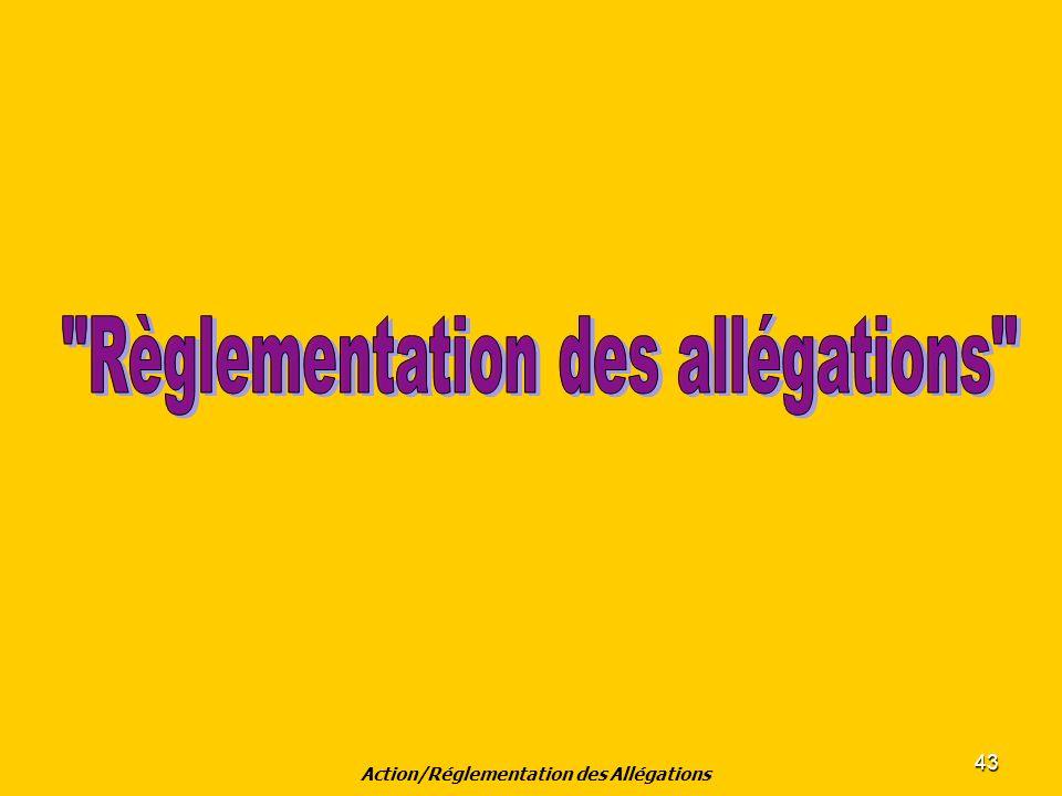 43 Action/Réglementation des Allégations