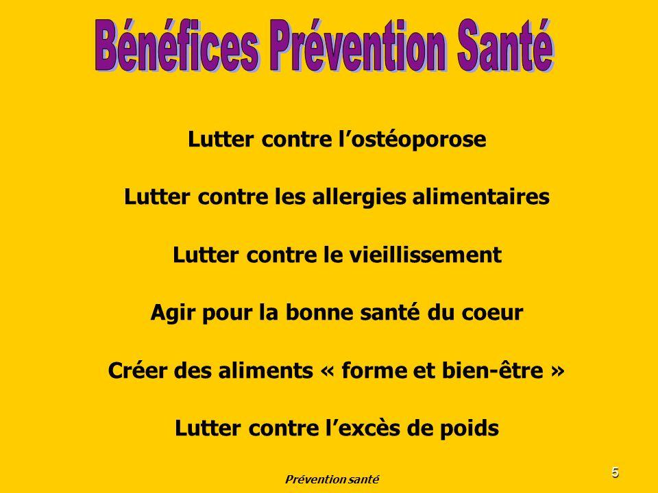 5 Prévention santé Lutter contre lostéoporose Lutter contre les allergies alimentaires Lutter contre le vieillissement Agir pour la bonne santé du coe