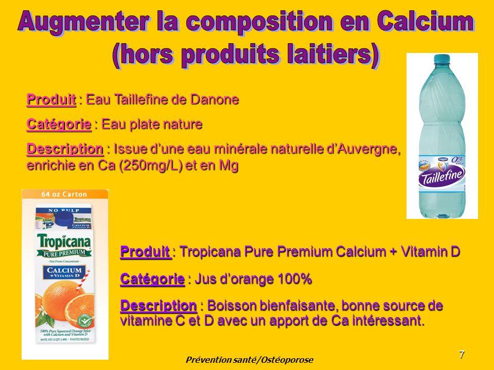 7 Produit : Tropicana Pure Premium Calcium + Vitamin D Catégorie : Jus dorange 100% Description : Boisson bienfaisante, bonne source de vitamine C et