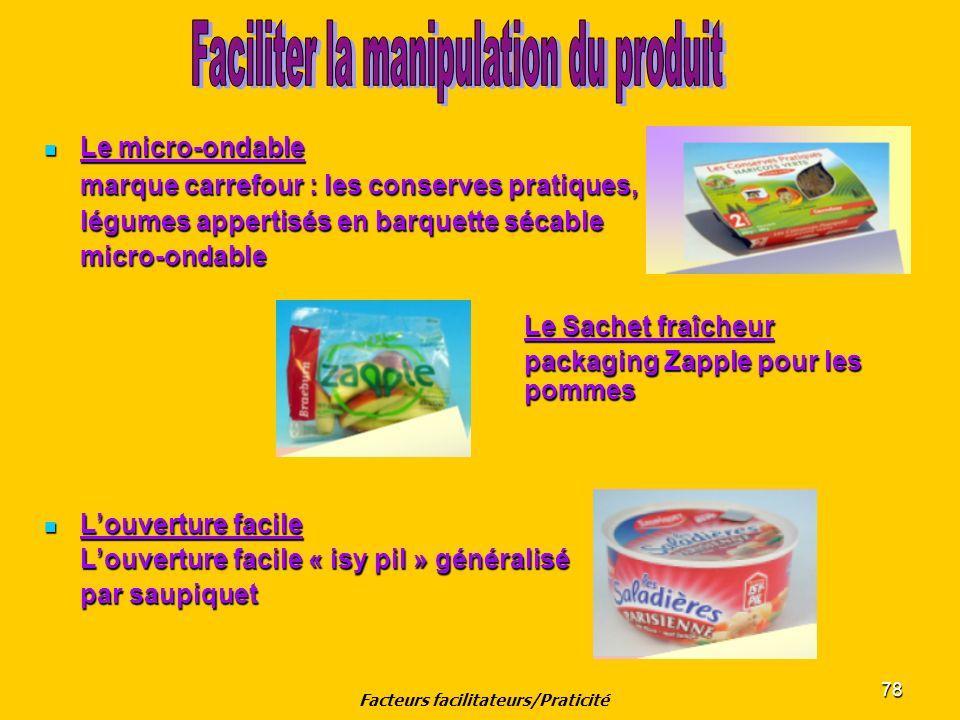 78 Le micro-ondable Le micro-ondable marque carrefour : les conserves pratiques, légumes appertisés en barquette sécable micro-ondable Le Sachet fraîc