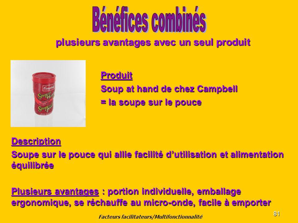 81 plusieurs avantages avec un seul produit Produit Soup at hand de chez Campbell = la soupe sur le pouce Description Soupe sur le pouce qui allie fac