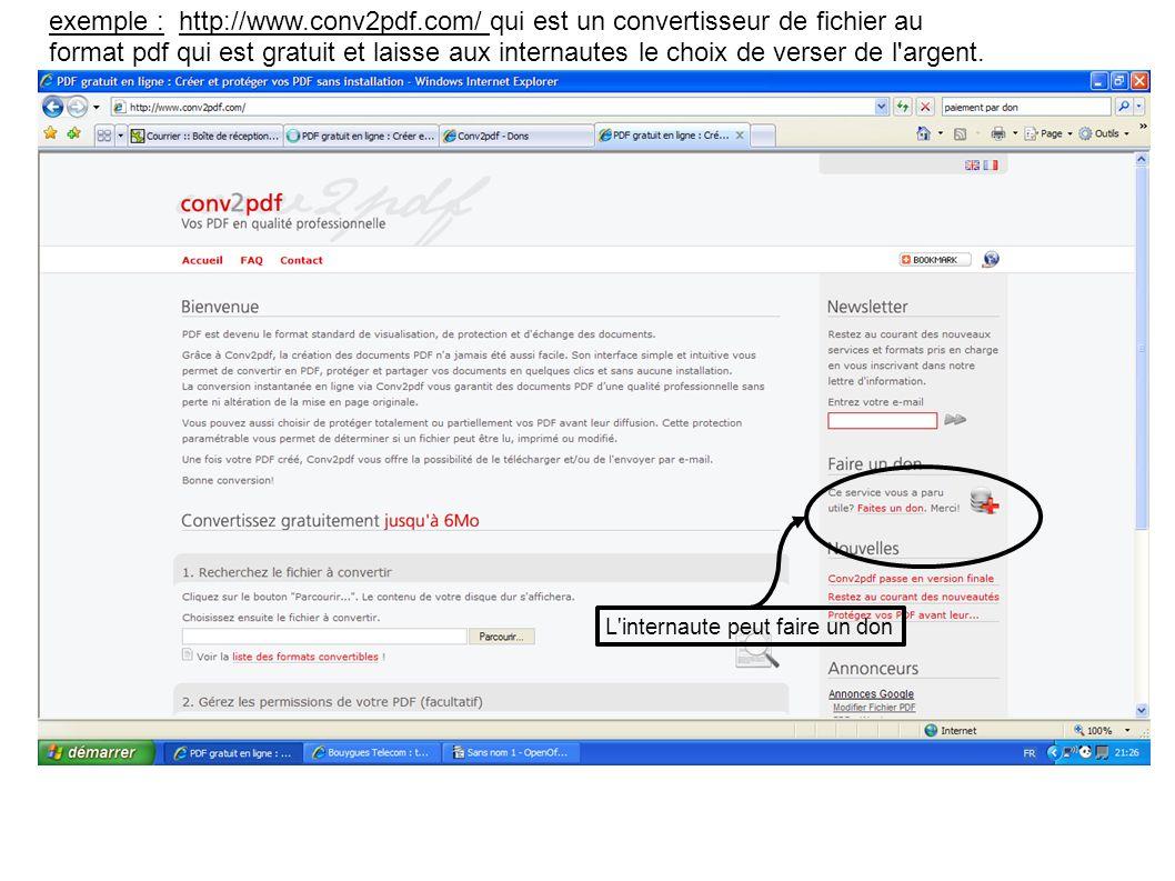 L'internaute peut faire un don exemple : http://www.conv2pdf.com/ qui est un convertisseur de fichier au format pdf qui est gratuit et laisse aux inte