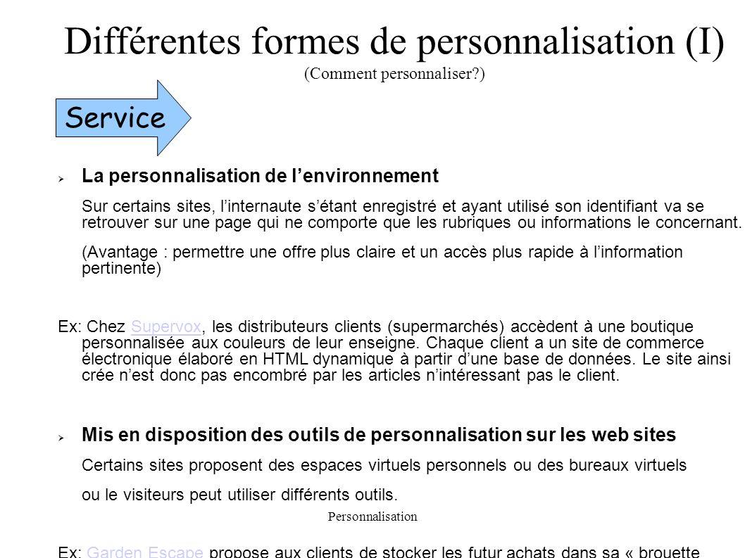 Personnalisation La personnalisation de lenvironnement Sur certains sites, linternaute sétant enregistré et ayant utilisé son identifiant va se retrou