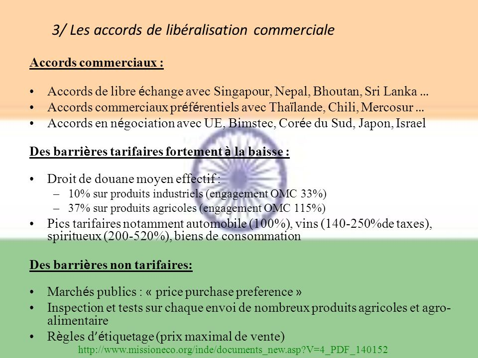 Accords commerciaux : Accords de libre é change avec Singapour, Nepal, Bhoutan, Sri Lanka … Accords commerciaux pr é f é rentiels avec Tha ï lande, Ch