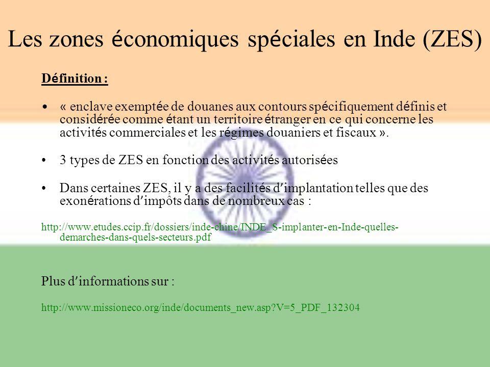 Les zones é conomiques sp é ciales en Inde (ZES) D é finition : « enclave exempt é e de douanes aux contours sp é cifiquement d é finis et consid é r
